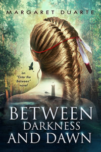 Between Darkness and Dawn by Margaret Duarte