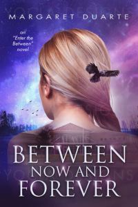 Between Now and Forever by Margaret Duarte